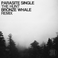 Parasite Single - The Hunt (Bronze Whale Remix)
