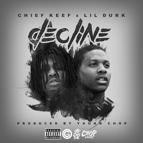 Decline - Lil Durk ft. Chief Keef (Prod. By Young Chop)