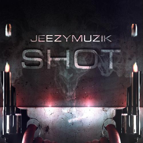 JEEZYMUZIK - SHOT