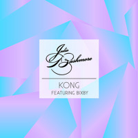 Julio Bashmore Kong (Ft. Bixby) Artwork