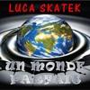 Luca Skatek_UN MONDE PARFAIT mp3
