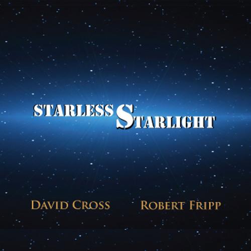 David Cross and Robert Fripp: Starless Starlight Loops (Radio Edit)