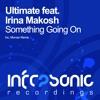 Ultimate feat. Irina Makosh - Something Going On (Original Mix)