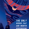 Jeffrey Rotter Discusses 'The Only Words that are Worth Remembering.'