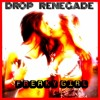 Drop Renegade - Your'e Freaky Girl (Out now on Spotify,CD Baby,Itunes)