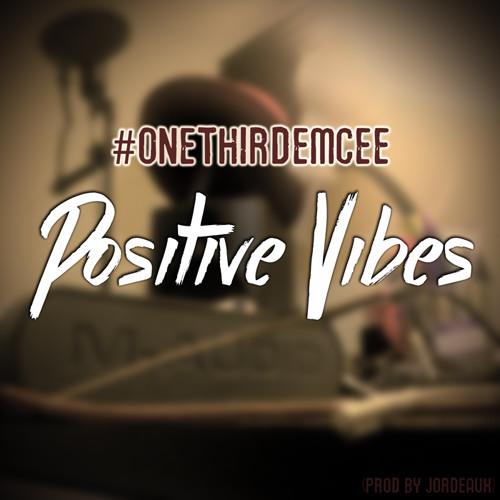 Positive Vibes (Prod. By Jordeaux)
