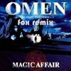 Magic Affair - Omen (Fox Remix)