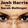 Josh Harris feat. Sarah Bollinger - Look Into My Eyes (DJ Mike Re.To.Sna. Radio Remix)
