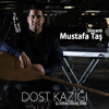Mustafa Taş - Dost Kazığı (www.DJSERKAN.de)