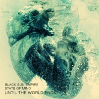 Black Sun Empire & State Of Mind Feat PNC - Until The World Ends