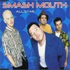 Hot New Single by Smash Mouth (feat. Haddaway, Quad City DJs, & Darude)