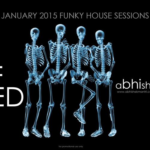 """Half Baked "" January 2015 Funky House Session .....Abhishek Mantri Ft De Frost"
