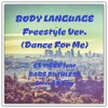 BODY LANGUAGE Freestyle Ver. (Dance For Me) CZ TIGER feat BABE RUTHLESS from SD City