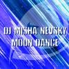 DJ Misha Nevsky - Moon Dance
