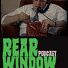 The REAR WINDOW Podcast Epiosde Four