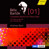 Bartók: Complete Works for Piano Vol. 1 (Andreas Bach)