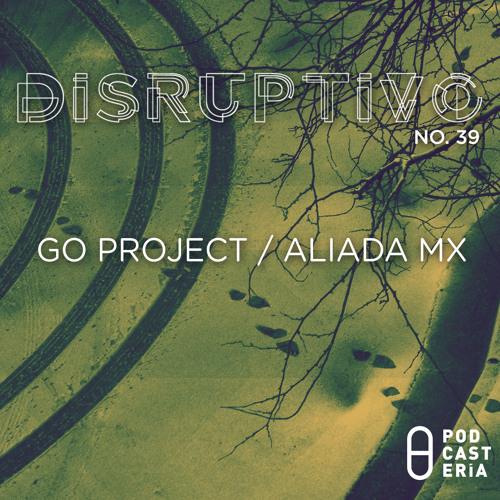 Disruptivo No. 39 - The GO Project / Aliada MX