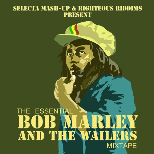 The Essential Bob Marley Mixtape by Righteous Riddims feat. Selecta Mash-up