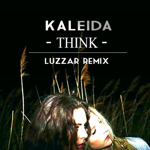 Kaleida - THINK (Luzzar Remix) [John Wick Soundtrack] by Luzzar