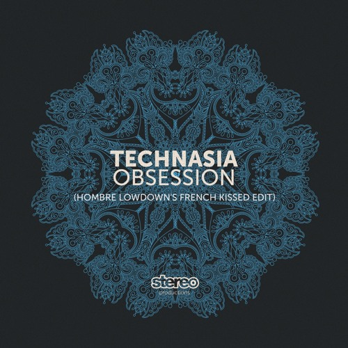 Technasia - Obsession (Hombre Lowdown's French Kissed Edit) Snippet - Stereo Productions (2015)