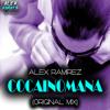 ALEX RAMIREZ (ALE DREAM) - COCAINOMANA (ORIGINAL MIX)