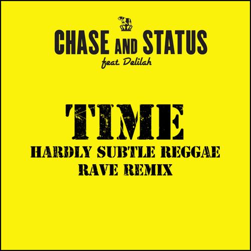 Chase & Status - Time (Hardly Subtle's Reggae Rave Mix) DOWNLOAD