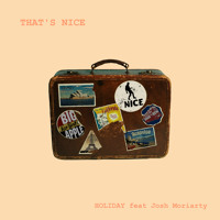 That's Nice - Holiday (Ft. Josh Moriarty)