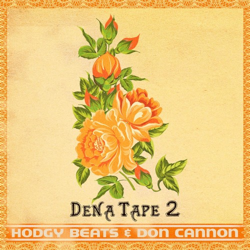 DENATAPE2 - Hodgy Beats & Don Cannon