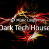 Dark Tech House Music Loops