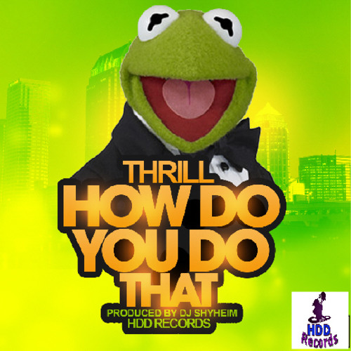 thrill-how-do-u-do-that-prod-by-dj-shyheim