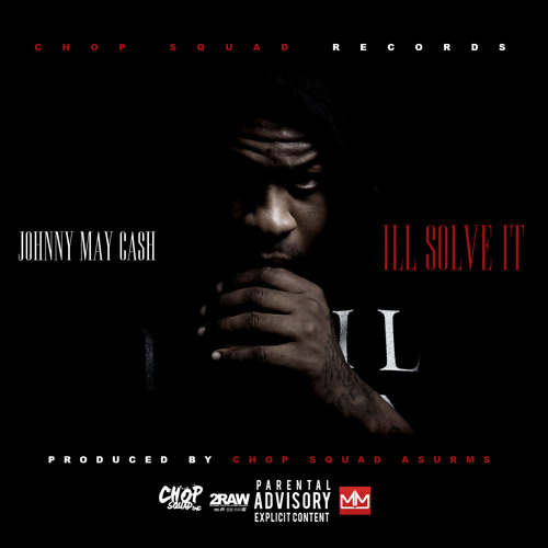 Johnny May Cash – I'll Solve It (Prod by Asurms)