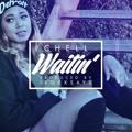 Chell – Waitin'