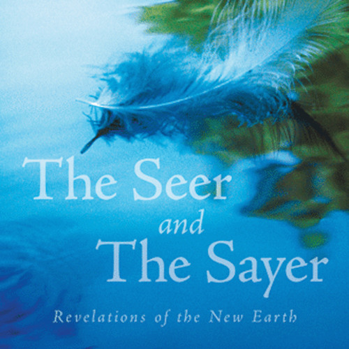 Songs for The Seer and The Sayer: Revelations of the New Earth
