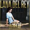 Lana Del Rey-  Afraid