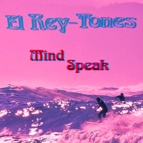 The Rey-Tones - Mind Speak
