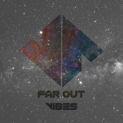 Far Out Vibes