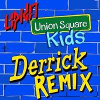 UNION SQUARE KIDS (DERRICK REMIX) - LIPKA