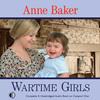 Wartime Girls by Anne Baker