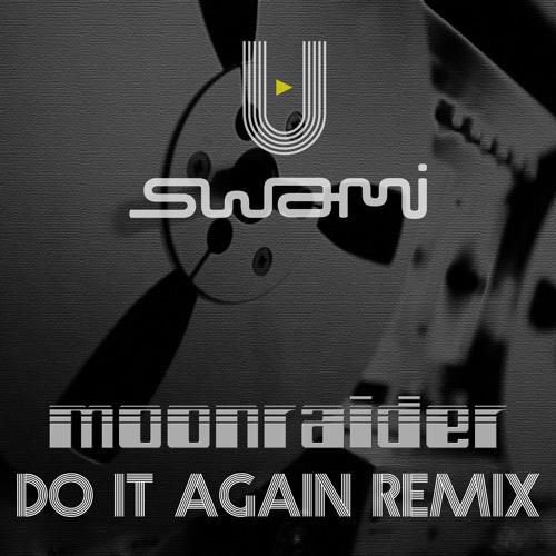 Do It Again (Moonraider Remix) - FREE DOWNLOAD!