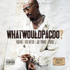 Dj King Assassin Presents: What Would Pac Do ft Kokane, Joe Young, Big Hutch (Above the Law) & Tupac