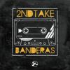 Banderas - 2nd Take (ep preview)