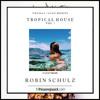 Thomas Jack Presents   Robin Schulz - Tropical House Vol 7 [FREE DOWNLOAD]