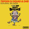 TSpoon Dj Squad - Big Booty Bitches - Future House - Free Download