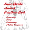 June Birde and a Feather Bed (Lyrics by Tony - Featuring Phillip Clarkson) Original