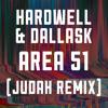 Hardwell & Dallask - Area 51 (JUDAH Remix)