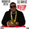 Beat Up The Block - Dorrough Music Ft. Lil Boosie (prod. By Digital University)