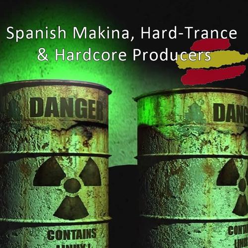 Spanish Makina, Hard Trance & Hardcore producers