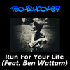 TechShocker - Run For Your Life (Feat. Ben Wattam)