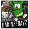 BAKINZEDAYZ - Insane Gummy Bear [OBI PROD] - FREE DOWNLOAD