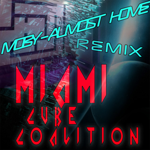 Moby - Almost Home (Miami Cube Coalition Remix)